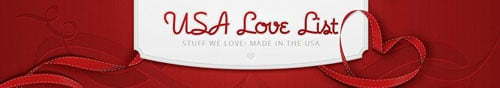 USA Love List - Stuff we love made in the USA